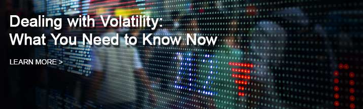 Dealing with volatility what you need to know now