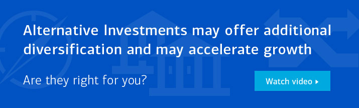 Alternative investments may offer additional diversification and may accelerate growth
